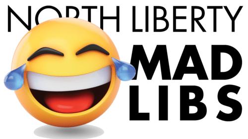 North Liberty Mad Libs